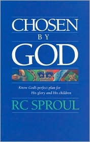 Rc sproul chosen by god